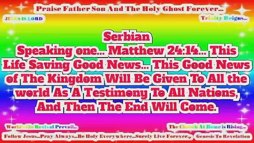Serbian! Follow Jesus! Pray Always! Be Holy Everywhere! Surely Live Forever!  ... Jesus Jesus Jesus! Jesus is my Lord! I Believe In Jesus Resurrection Forever! Therefore I am Free! I am Healed! I am Saved Forever! JESUS IS LORD!