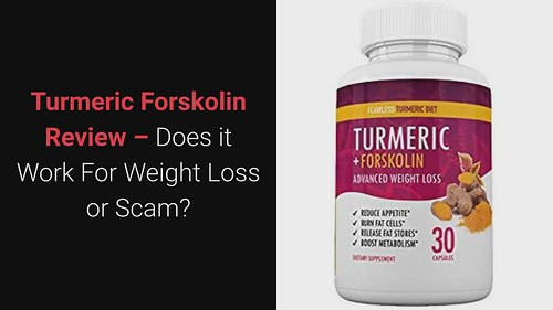 Turmeric Forskolin Review _ Does it Work For Weight Loss