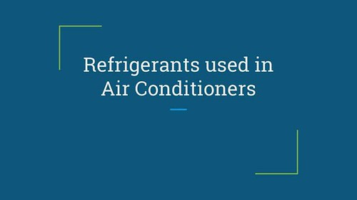 Refrigerants used in Air Conditioners