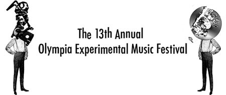 The 13th Annual Olympia Experimental Music Festival 6/21-24