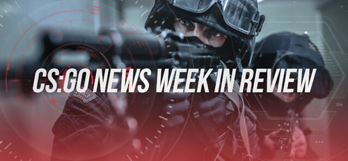 CS:GO News Week in Review: April 17th