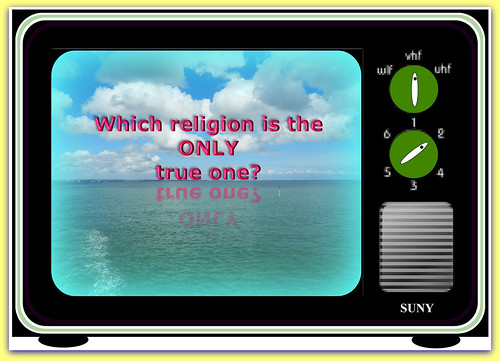 Which religion is the ONLY true one?