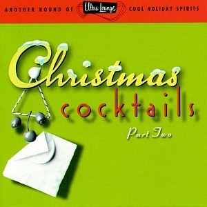 Various Artists - Ultra-Lounge Christmas Cocktails
