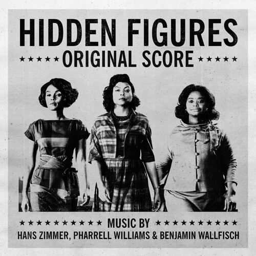 Hans Zimmer, Pharrell Williams & Benjamin Wallfisch ‎– Hidden Figures - Original Score