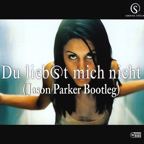 Sabrina Setlur - Du Liebst Mich Nicht (Jason Parker Bootleg)(Extended) by JasonParkerMusic https://t.co/1zcCB1WNnH #M9DH