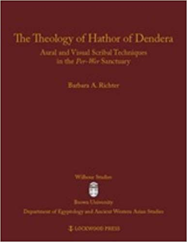 The theology of Hathor of Dendera : aural and visual scribal techniques in the per-wer sanctuary / by Barbara A. Richter