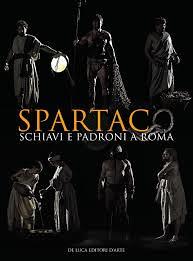 Spartaco : schiavi e padroni a Roma / [catalogo, Claudio Parisi Presicce, Orietta Rossini ; con Lucia Spagnuolo e Francesca Boldrighini]