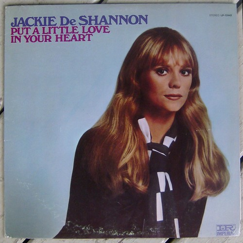 Jackie DeShannon / Put A Little Love In Your Heart
