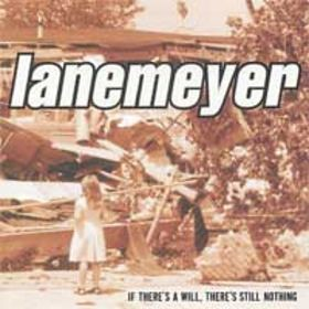 Lanemeyer - If There's a Will, There's Still Nothing...