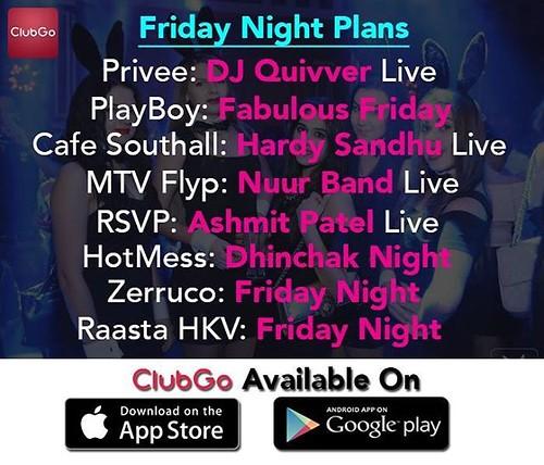 #Friday #Night #Party Plans (7th April 2017) 1. #Privee: #DJ #Quivver Live  2. #PlayBoyClub: Fabulous Friday Night 3. #CafeSouthall: Hardy Sandhu Live 4. #FLYatMTV: #Sufi Friday Night Nuur Band Live 5. #RSVP: Ashmit Patel Live 6. #HotMess: Dinchak Night 7