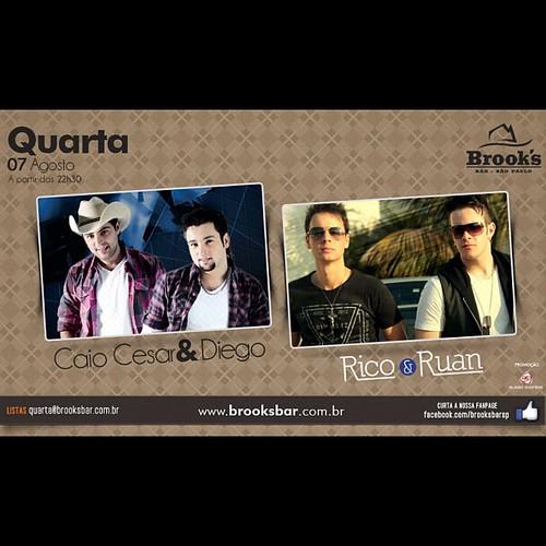 # Quarta é dia das duplas Caio Cesar e Diego e Rico e Ruan subirem ao palco da Brook's Bar - Shows Imperdíveis! - Listas para quarta@brooksbar.com.br ouhttp://www.brooksbar.com.br/quarta070813.php - Info e Reservas: (11) 5641-4510 | Whats app (11) 99968-8
