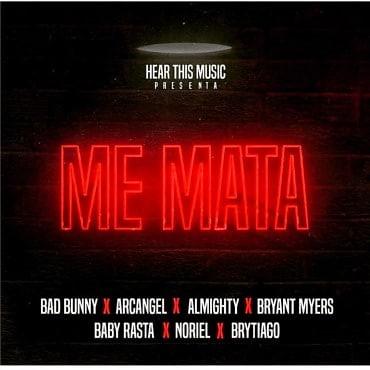 """Bad Bunny, Arcángel, Almighty, Bryant Myers, Baby Rasta, Noriel y Brytiago sorprendieron con """"Me Mata"""""""