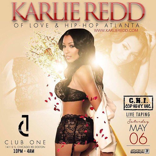 Karlie Redd  This Saturday‼️ @IamKarlieRedd of #LoveAndHipHopATL Invades The #1 Saturday Night Party @ClubOneChicago And Were 🎥 Filming Live for # LHHATL so Come Ready To TURN UP 🔁🆙 The ONLY 4AM Party In The City!!! Book You