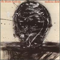 The Dream Syndicate's The Medicine Show