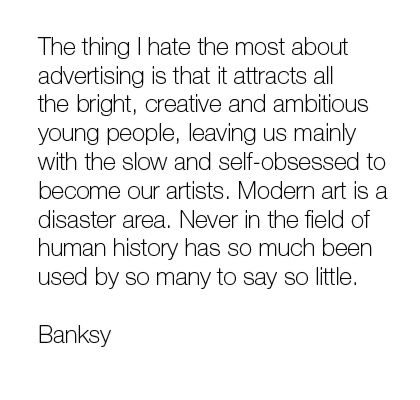Banksy on Art and Advertising