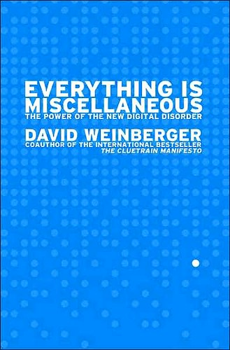 Everything Is Miscellaneous-David Weinberger