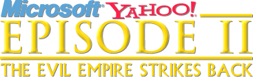 Microsoft - Yahoo! Episode II: The Empire Strikes Back