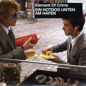 Element Of Crime - Ein Hotdog Unten Am Hafen