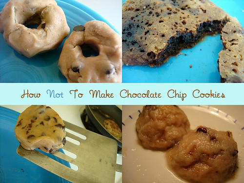 How Not to Make Chocolate Chip Cookies