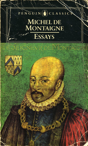 essays montaigne online In this exhilarating and learned book on montaigne's essays, lawrence d kritzman contemporizes the great writer reading him from today's deconstructive america, kritzman discovers montaigne always already deep into a dialogue with jacques derrida and psychoanalysis.