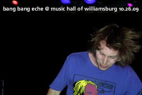 Bang Bang Eche at Music Hall of Williamsburg, October 26, 2009