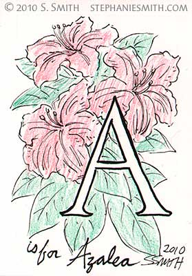 A is for Azalea