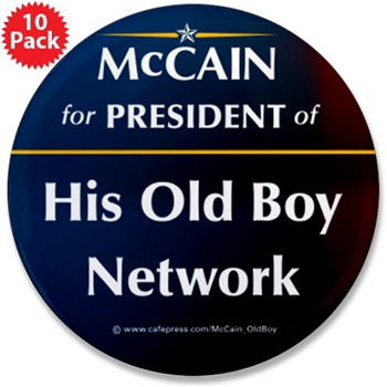 McCain for president of his old boys club button from www.Cafepress/McCain_OldBoy
