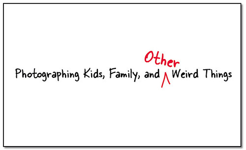 Kids, Family, and (other) Weird Things
