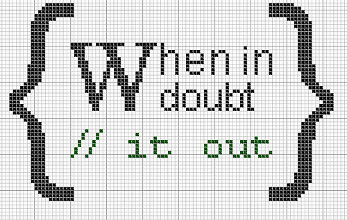 when in doubt rem it out when in doubt comment it out free cross stitch chart
