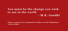 Reflection on Gandhi Jayanti (xwelhamite) Tags: gandhi bethechange mkgandhi bethechangeyouwishtoseeintheworld jagritiyatra gandhijayanti tatajagritiyatra