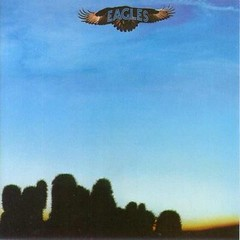 Eagles - self titled debut album 1972