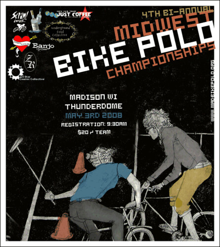 May 3rd: 4th Biannual Midwest Bike Polo Champeenships in Madison at the Thunderdome