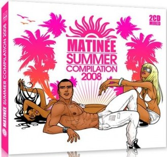 V.A. - Matinee Group Compilation Summer 2008 Edition (2CDs) (2008)