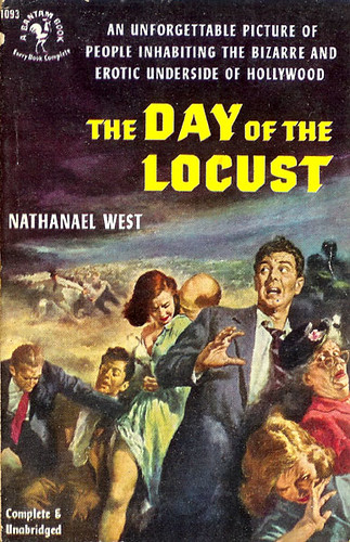 Image: Cover of 1939 novel, The Day of the Locust. Apologies if link has expired.