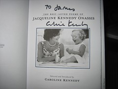 My poetry book signed by Caroline Kennedy. (10/17/2005)