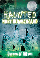 Haunted Northumberland. (Darren W. Ritson) Tags: darren north spirits northumberland ghosts northeast spooks ghouls northeastengland spectres booklove darrenwritson