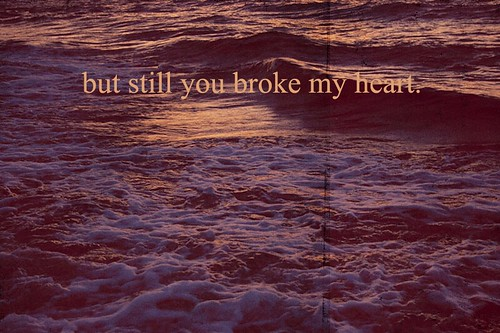 but still you broke my heart. / windfallen