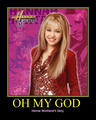 Hanna Montana motivational Posters, motivational posters, demotivational posters, funny motivational posters