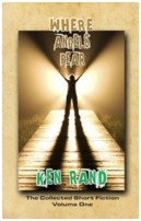 Where Angels Fear by Ken Rand