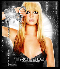 Trouble ( Britney Spears -- Circus ) (Mr. JunkieXL) Tags: rock track circus mein trouble bonus radar amnesia phonography