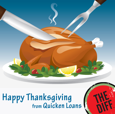 Happy Thanksgiving from the Quicken Loans DIFF blog