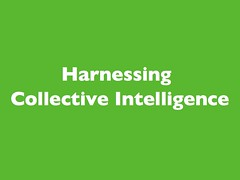 Harnessing Collective Intelligence