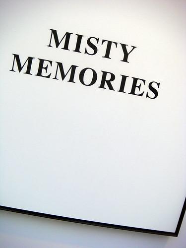 misty memories