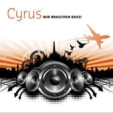 Cyrus - Wir brauchen Bass!