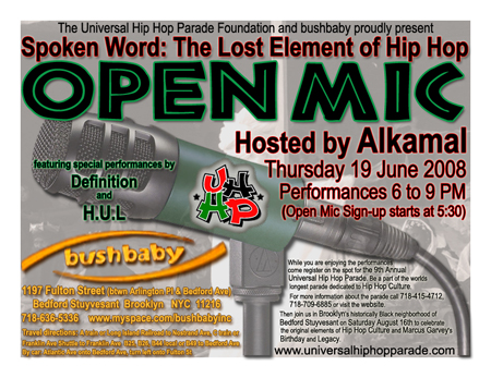 Spoken Word: The Lost Element of Hip Hop Thursday, June 19th 2008 from 5:30 thru 9:00 pm at bushbaby 1197 Fulton Street Bed Stuy Brooklyn