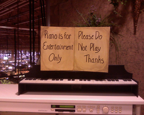 Piano is for entertainment only. Please do not play. Thanks