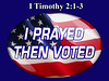 I Prayed Then Voted button