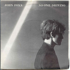 JOHN FOXX No-one Driving (Blurred Crusade) Tags: new music records rock metal john one inch punk driving post no vinyl noone double pop virgin seven synth single beat record romantic vs dennis eighties leigh 1980 rare foxx ultravox 338 gatefold
