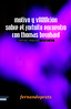 Motivo y variación sobre el fortuito encuentro con Thomas Bernhard
