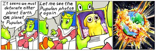 Tira cómica de , en la que se muestra al rey de un planeta teniendo que decidir entre que otro planeta destruir, a elegir entre La Tierra y uno repleto de seres bolindros. Como es lógico decide reventar La Tierra y salvar a los bolindros.